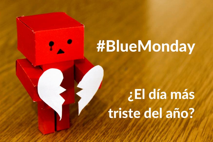 ¿Blue Monday? Te ayudamos a superar el día más triste del año
