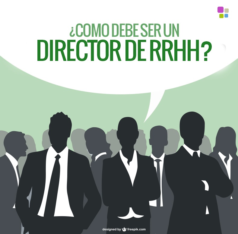 ¿Cómo debe ser un director de Recursos Humanos?