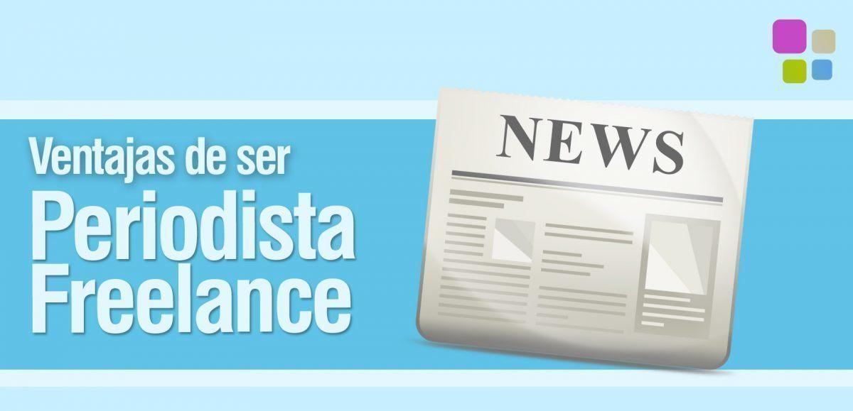 ventajas ser periodista freelance