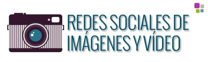 Las redes sociales de imágenes y vídeo: más allá de Instagram y Vine