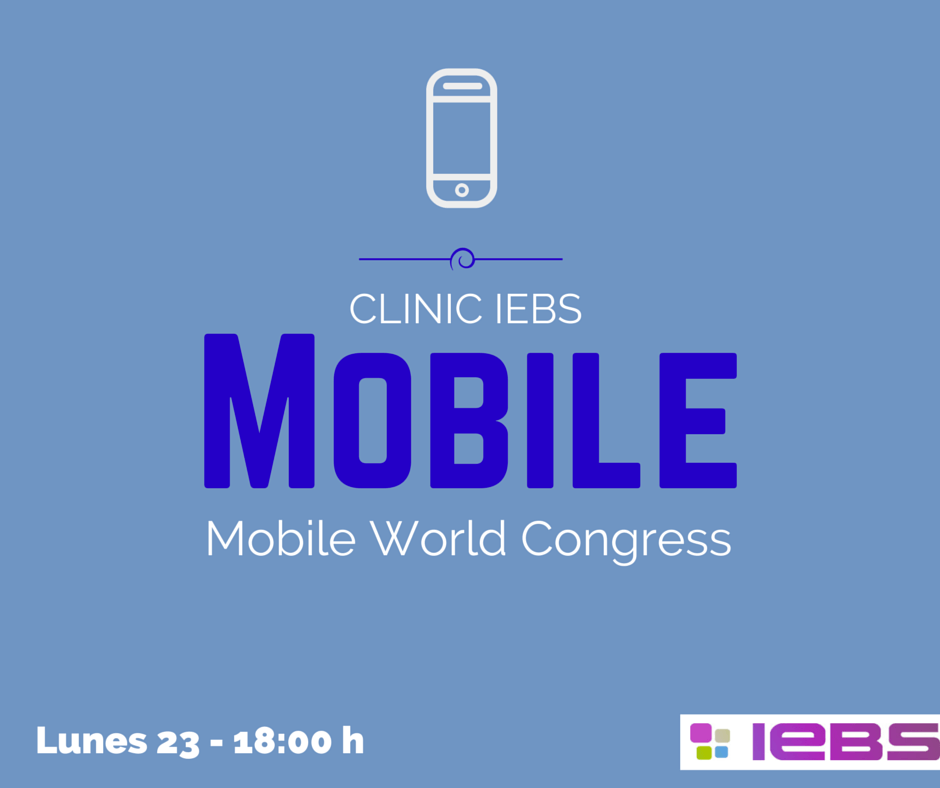 Clinic IEBS: Analizamos el Mobile World Congress en directo