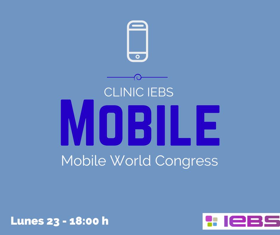 Clinic IEBS: Analizamos el Mobile World Congress en directo
