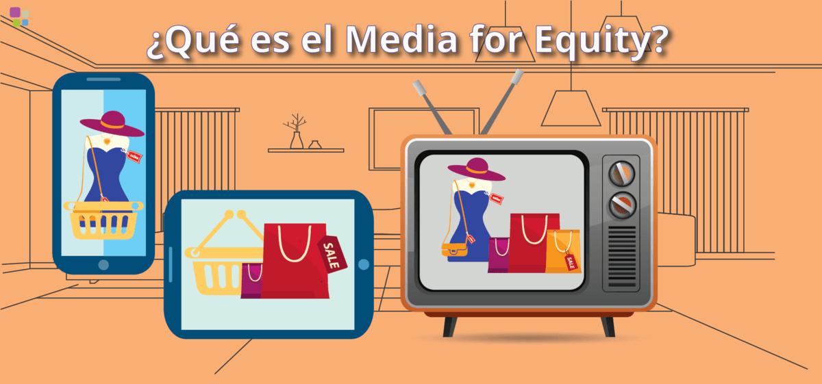 Qué es el Media for Equity y cómo puede beneficiar a tu Startup
