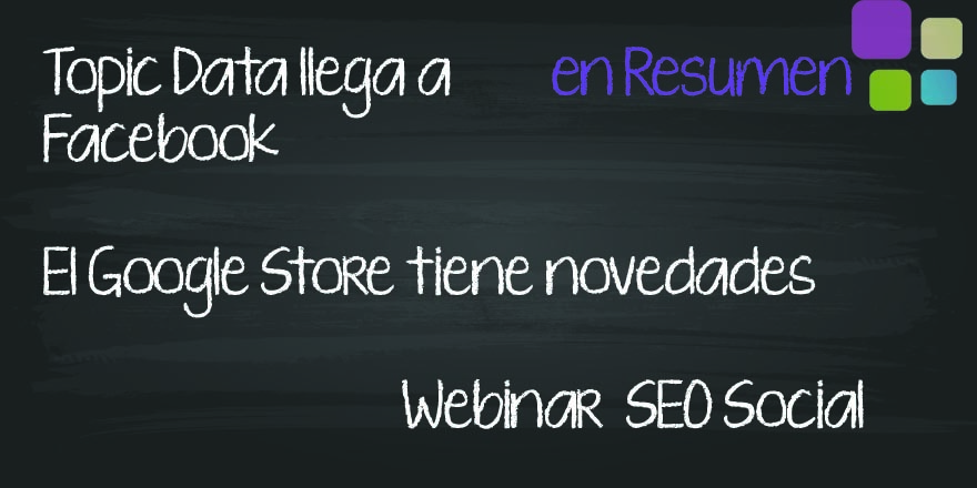 Topic Data de Facebook, Google Store y SEO Social
