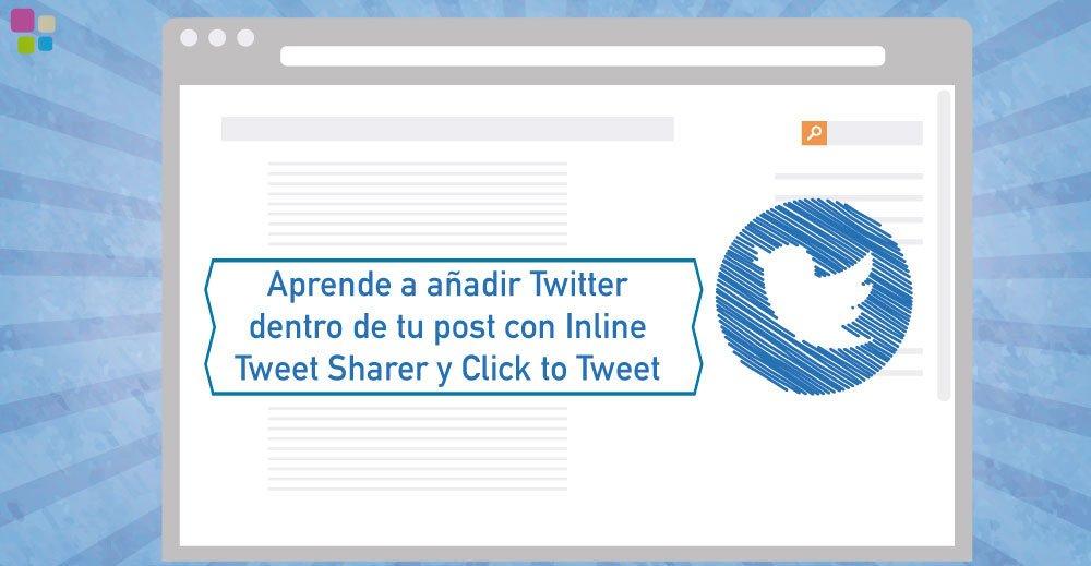 Cómo twittear desde tu post con Click to tweet