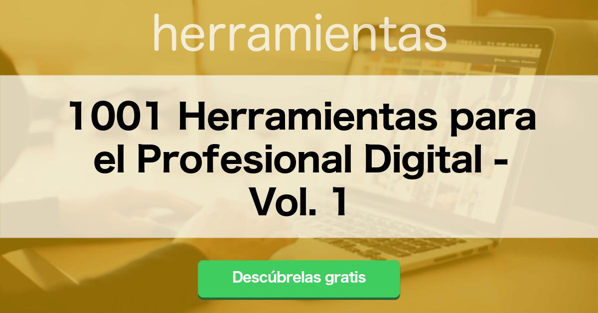 1001 Herramientas para el Profesional Digital - Vol.