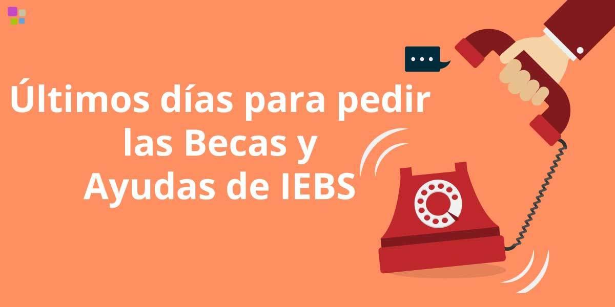 Últimos días para solicitar las Becas y Ayudas al Estudio de IEBS