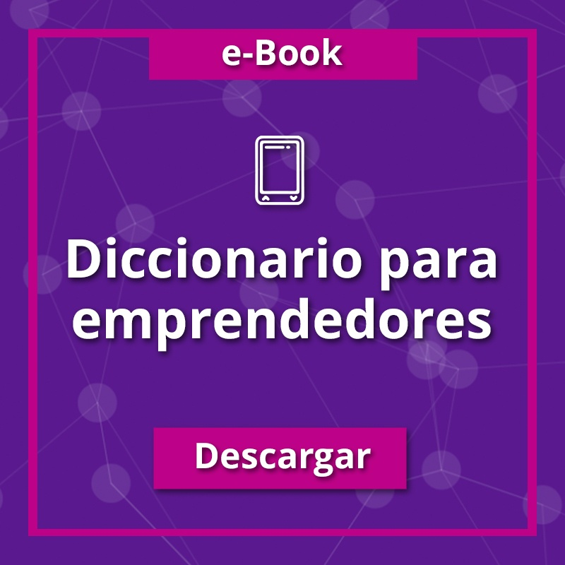 Diccionario del emprendedor. La jerga que usan los emprendedores