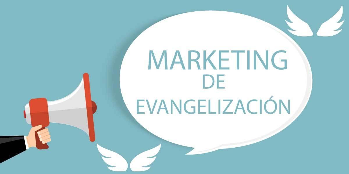 ¿Qué es el marketing de evangelización?