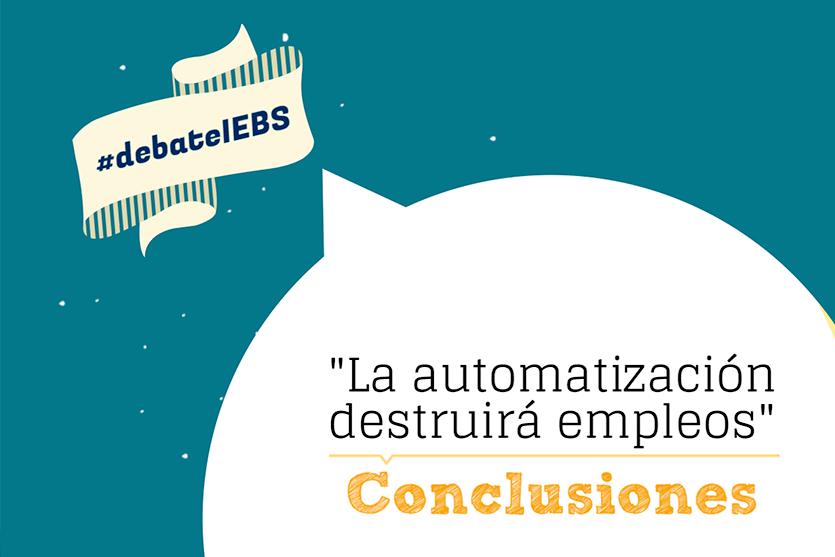 4 lecciones aprendidas en el #debateIEBS sobre la automatización y la destrucción de empleos