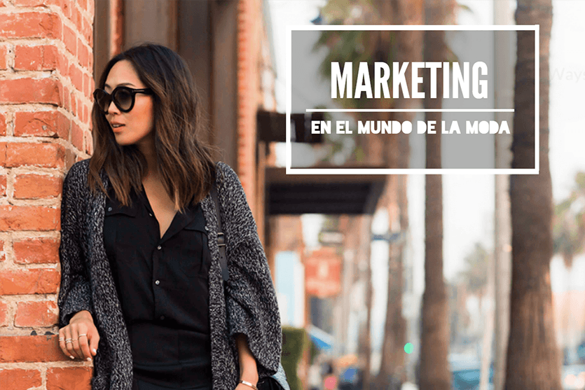 El marketing en el sector de la moda
