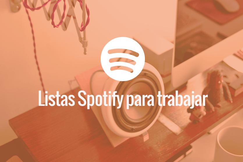 Listas de Spotify para trabajar: una lista para cada necesidad