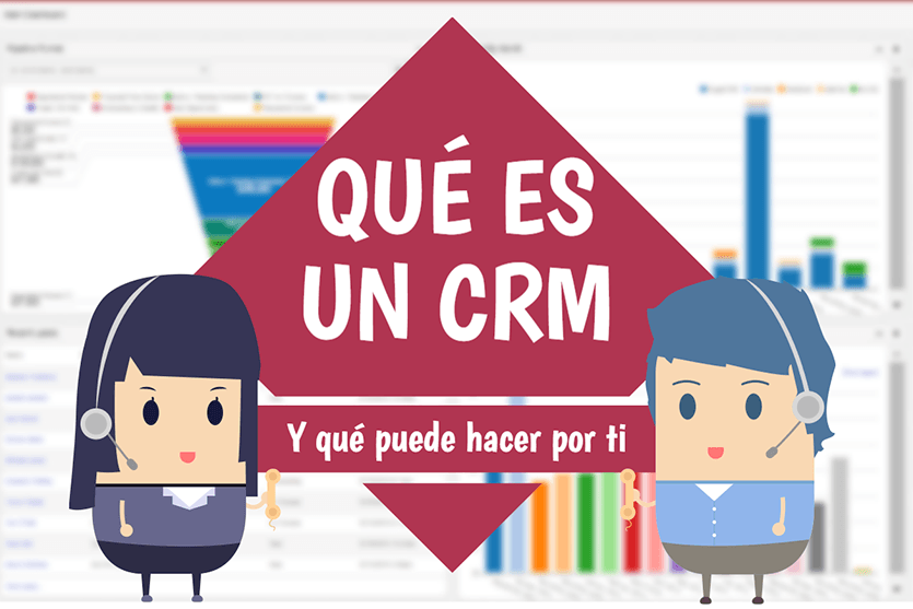 Qué es un CRM y qué puede hacer por tu empresa