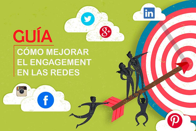 Guía para mejorar el Engagement en diferentes Redes Sociales