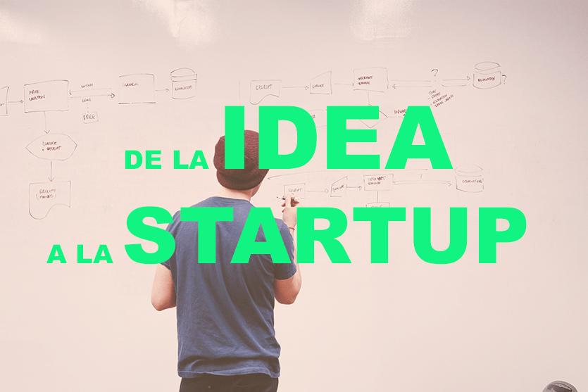 Cómo convertir una idea en una startup: guía del emprendedor