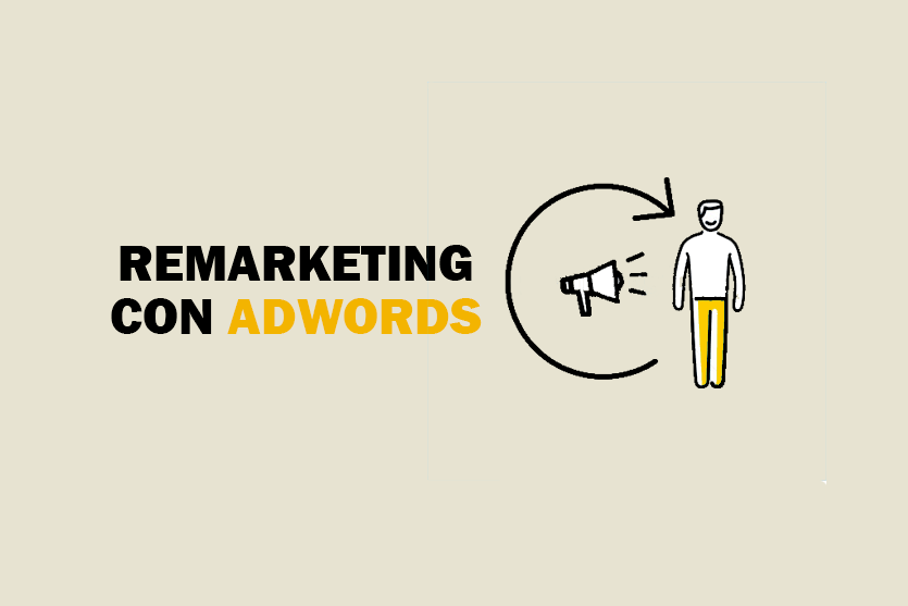 Guía de remarketing con Adwords; exprimir las visitas que captas en tu web