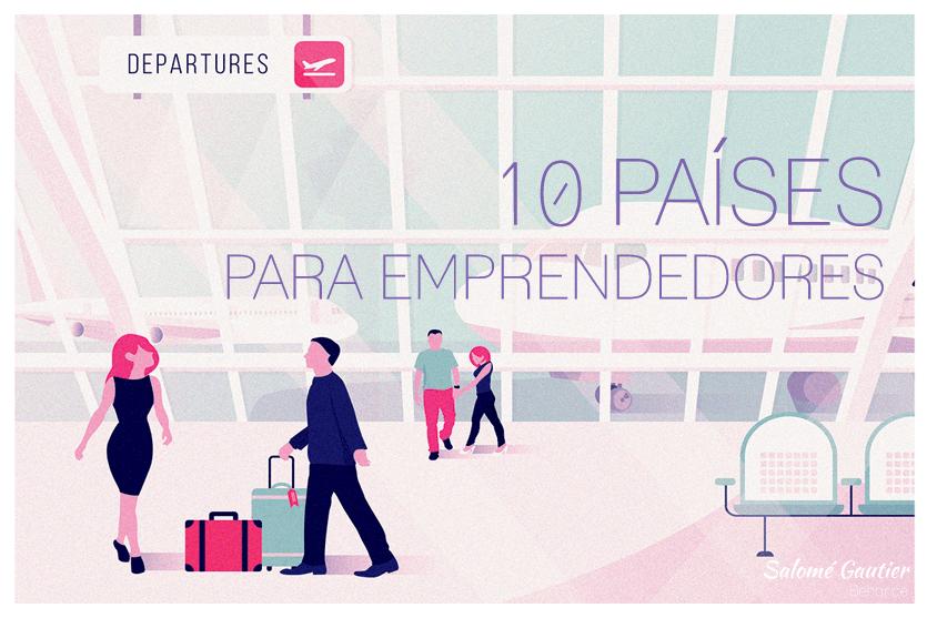 10 países que dan la bienvenida a los emprendedores extranjeros