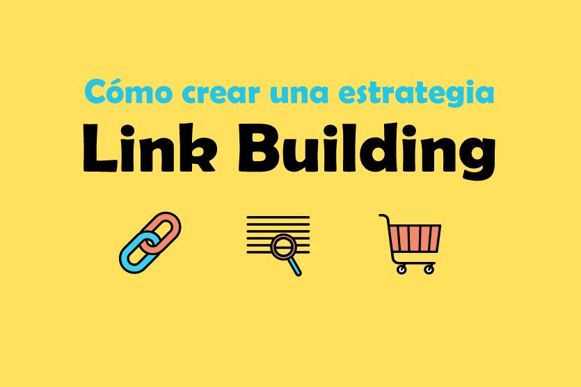 Cómo crear una estrategia Link Building para mejorar el posicionamiento de una tienda online