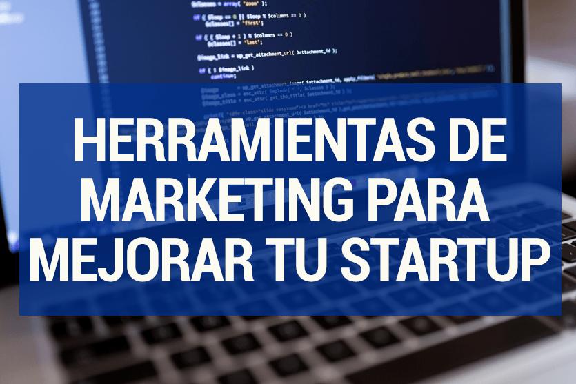 6 herramientas de marketing que harán crecer tu startup - herramientas marketing startup