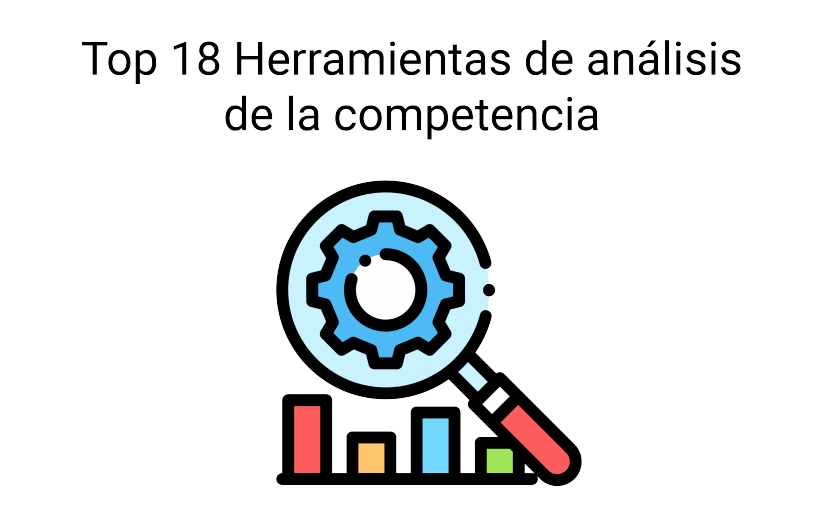 Top 18 Herramientas de análisis de la competencia - Top 18 Herramientas de analisis de la competencia 01 825x510