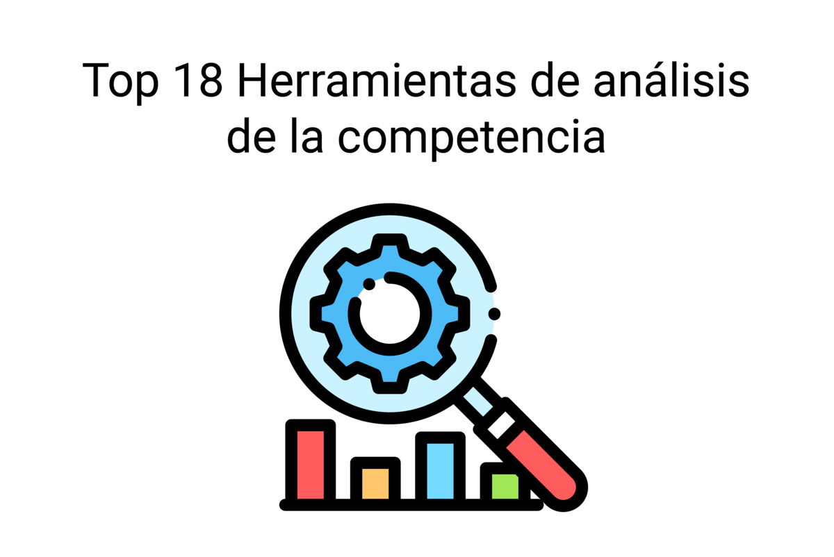 Top 18 Herramientas de análisis de la competencia