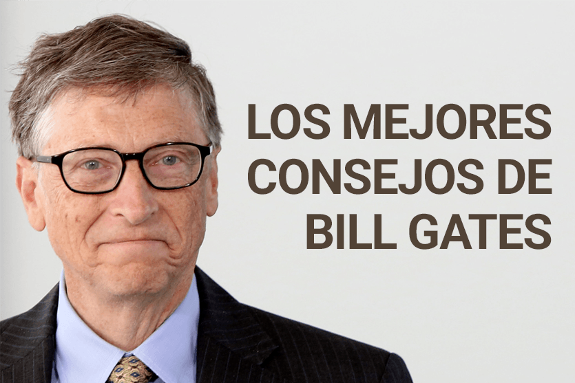 Los mejores consejos de Bill Gates para emprendedores - consejos de bill gates