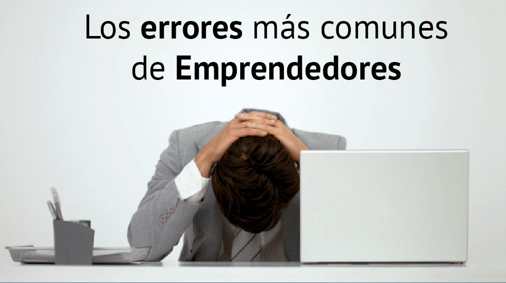 Los errores más comunes de emprendedores