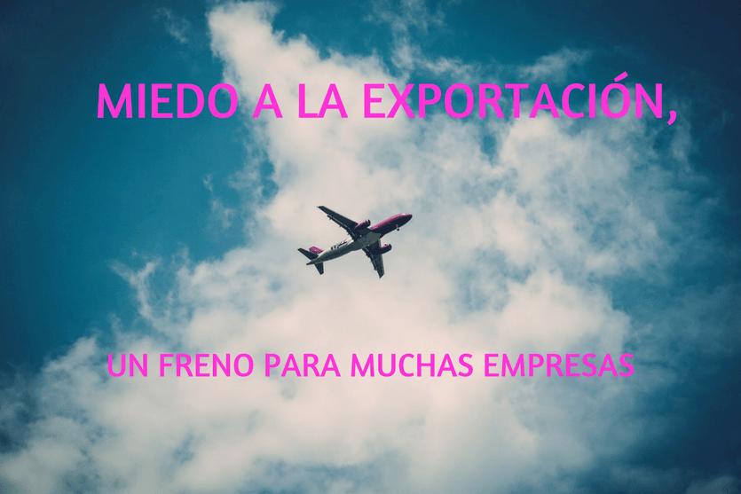 Miedo a la exportación