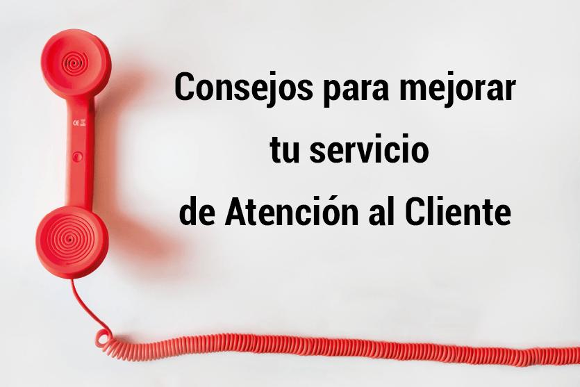 consejos mejorar servicio de atención al cliente