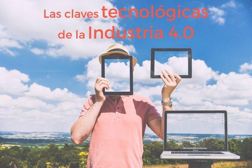 Las claves tecnológicas de la Industria 4.0