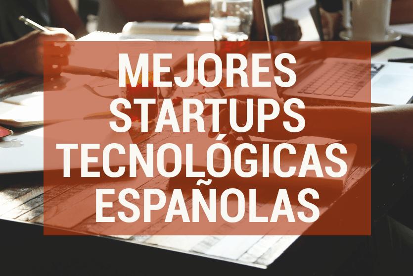 Las mejores startups tecnológicas españolas