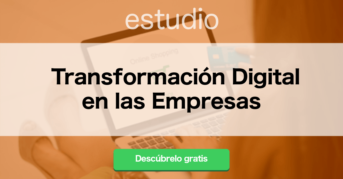 Estudio de Transformación Digital en las Empresas