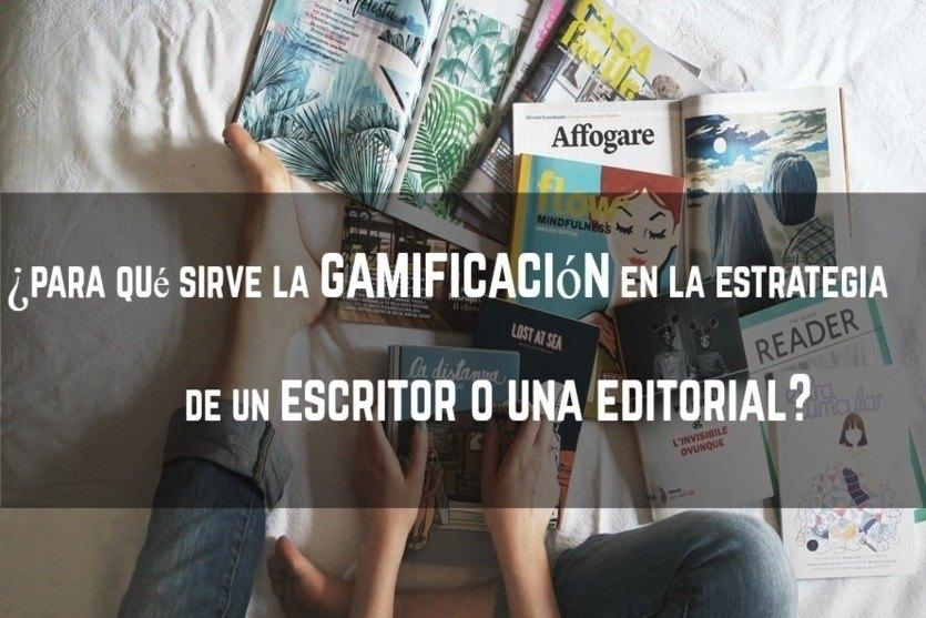 Cómo aplicar la Gamificación en la estrategia de una editorial