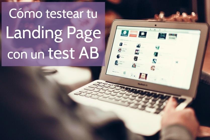 Cómo testear tus landing pages con un test AB