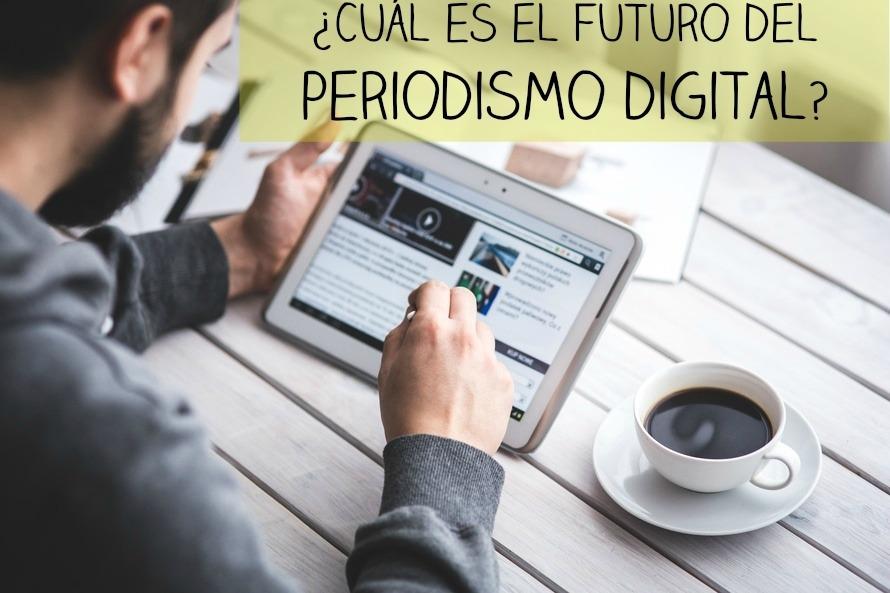 ¿Cuál es el futuro del periodismo digital?