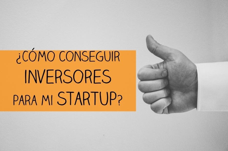 ¿Cómo conseguir inversores para una startup?