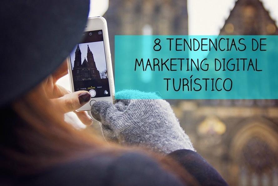 8 Tendencias del Marketing Digital Turístico