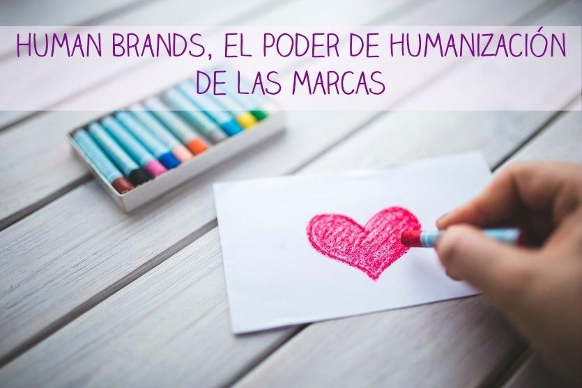 Human Brands, el poder de humanización de las marcas