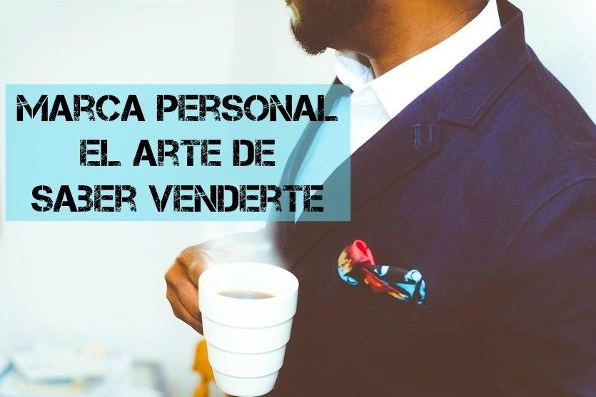 Marca personal: el arte de saber venderte