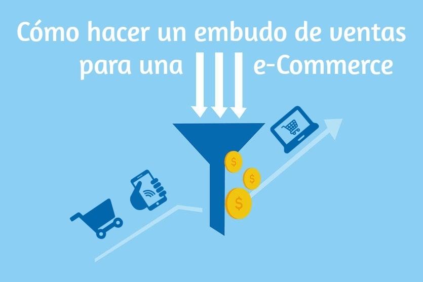 Cómo hacer un embudo de ventas para una e-Commerce