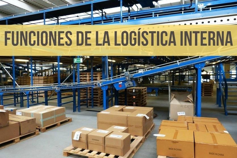 Las funciones más importantes en la gestión de la logística interna