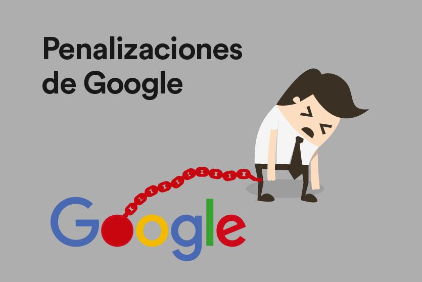 Qué son las penalizaciones de Google y cómo detectarlas