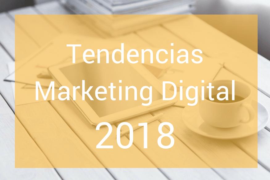 Tendencias Marketing Digital2018