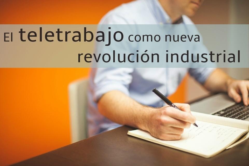 El teletrabajo como nueva revolución industrial