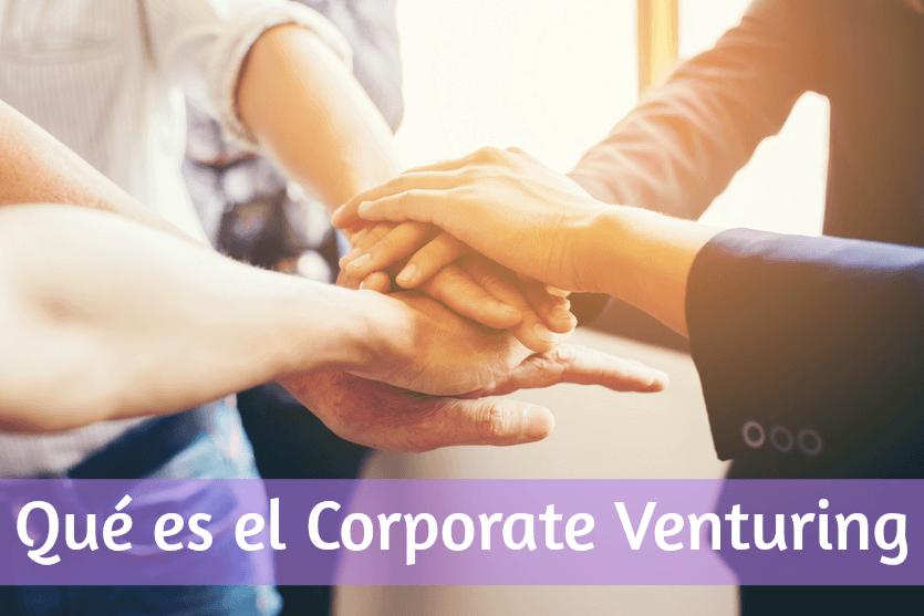 Qué es el Corporate Venturing interno y externo: definición y ejemplos