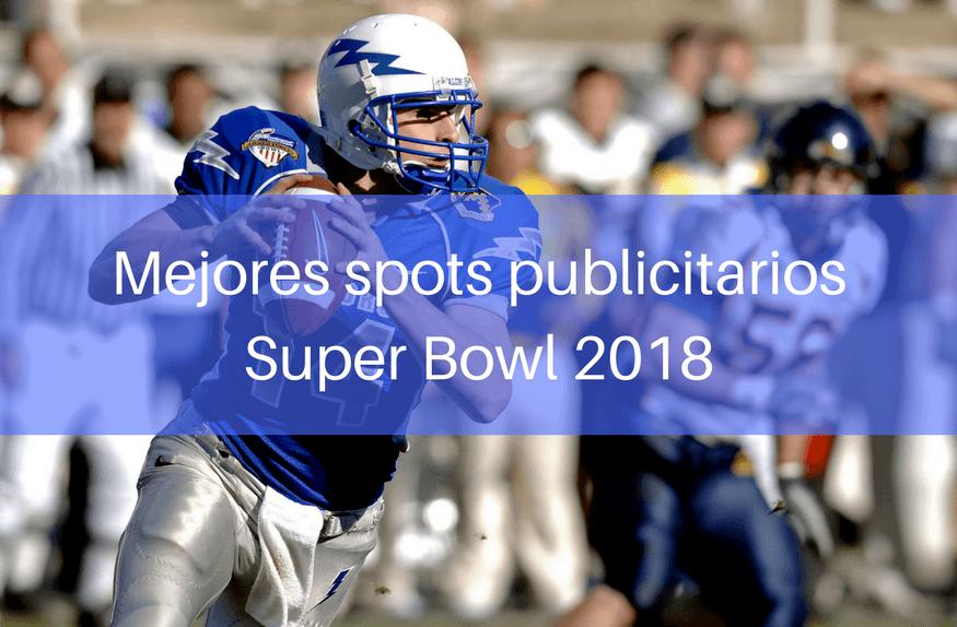 Todos los anuncios comerciales de la Super Bowl 2018