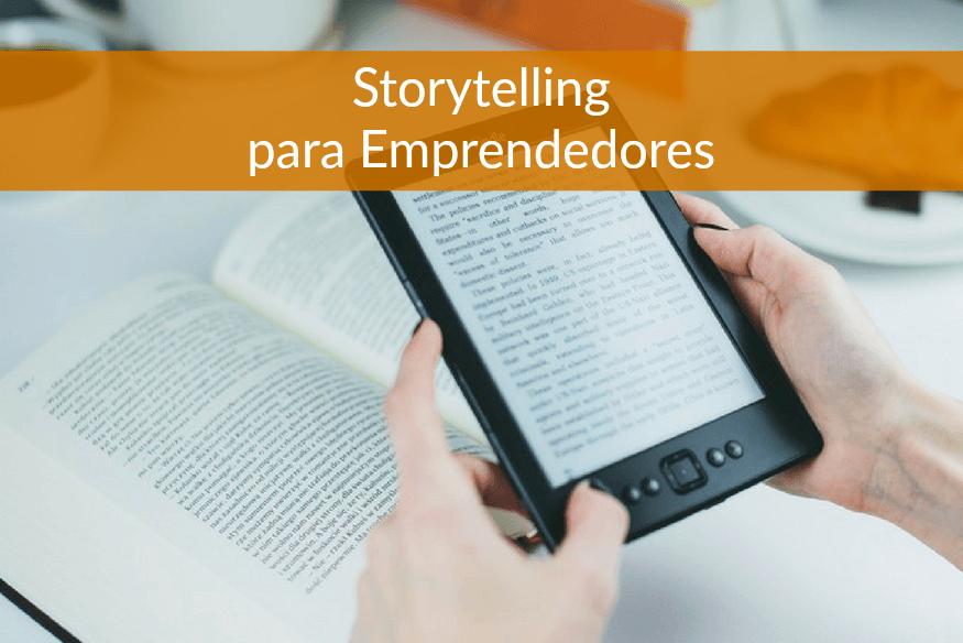 Storytelling para emprendedores: los tres relatos que debes conocer