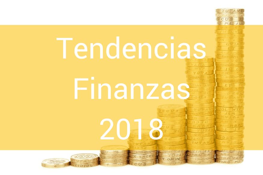 Tendencias Finanzas 2018