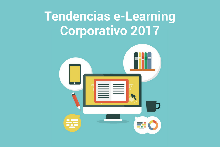 Tendencias e-Learning para Empresas 2017
