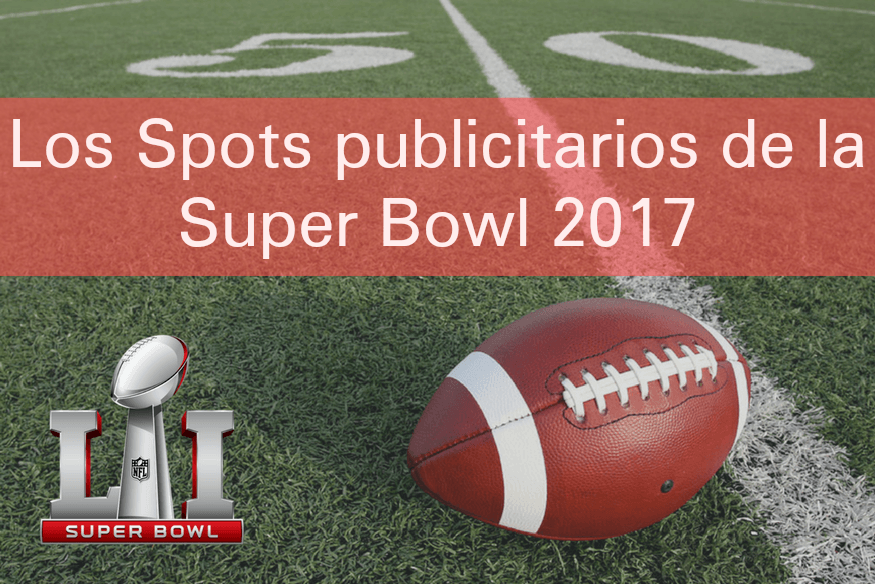 Todos los anuncios comerciales de la Super Bowl 2017